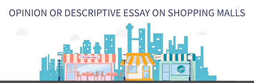 blog/opinion-descriptive-essay-shopping-malls.html