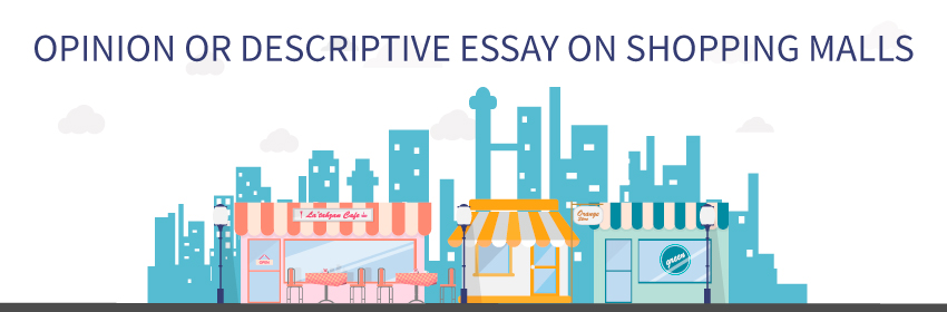 opinion-descriptive-essay-shopping-malls