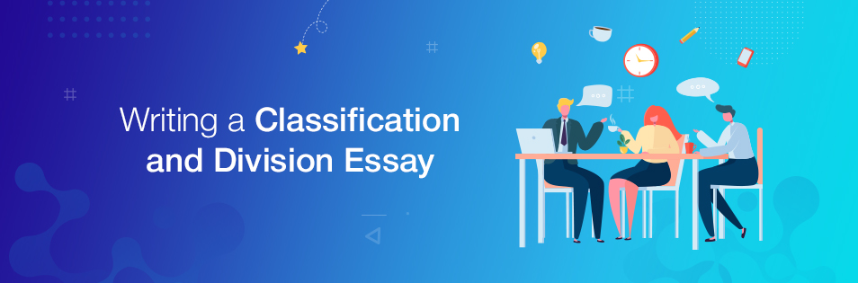 Guide on Writing a Classification and Division Essay